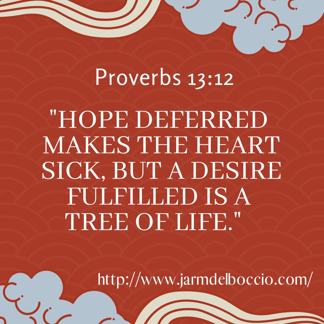 Proverbs 13:12